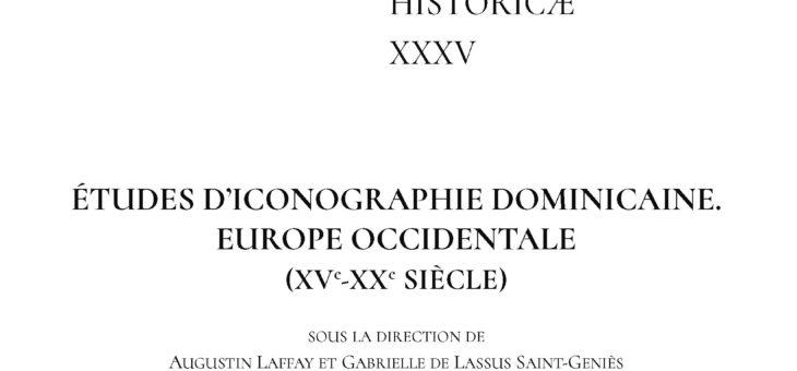 Vol. 35: Études d'iconographie dominicaine. Europe occidentale (XVe-XXe siècle)