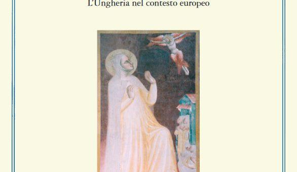 Book Presentation: Santità, miracoli, osservanze nel medioevo. L'Ungheria nel contesto europeo