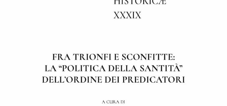 Vol. 39: Fra trionfi e sconfitte: la politica della santità dell'Ordine dei Predicatori